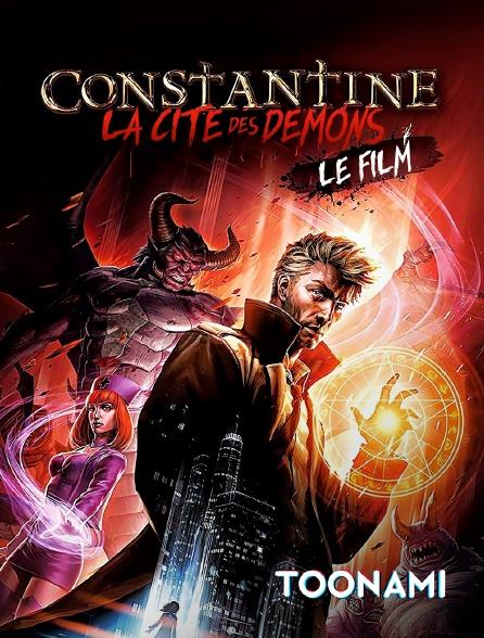 Toonami - Constantine : La cité des démons