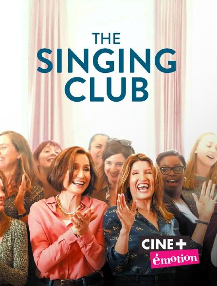 Ciné+ Emotion - The Singing Club