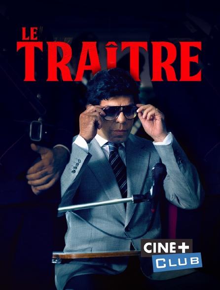 Ciné+ Club - Le traître