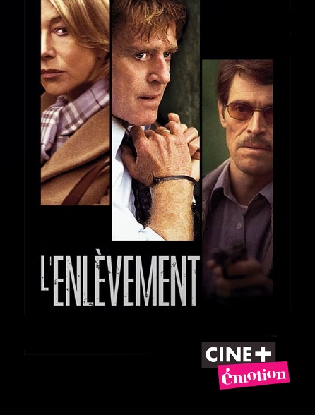 Ciné+ Emotion - L'enlèvement