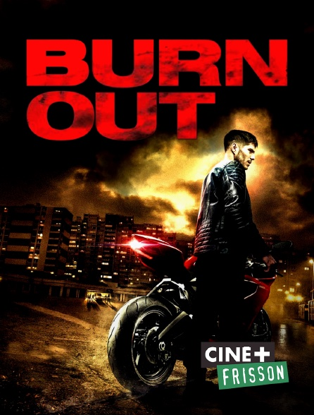 Ciné+ Frisson - Burn Out