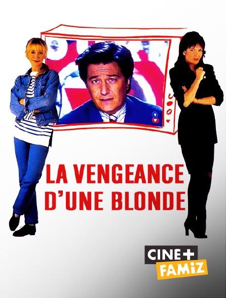 Ciné+ Famiz - La vengeance d'une blonde