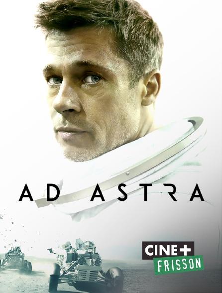 Ciné+ Frisson - Ad Astra