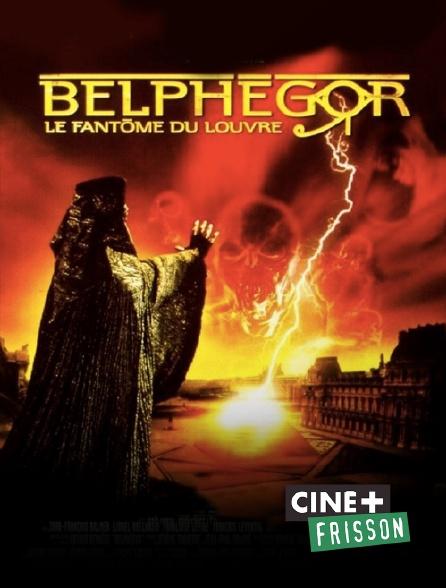 Ciné+ Frisson - Belphégor, le fantôme du Louvre