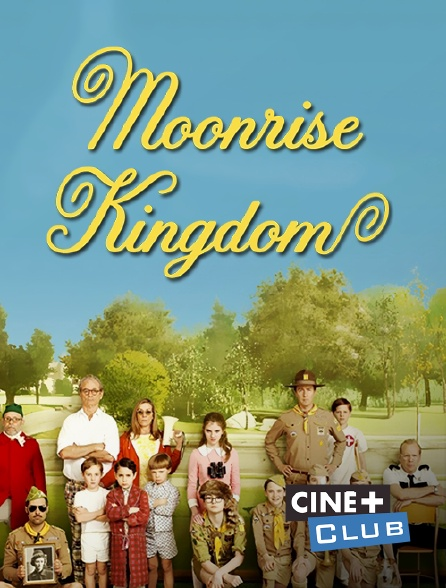 Ciné+ Club - Moonrise Kingdom
