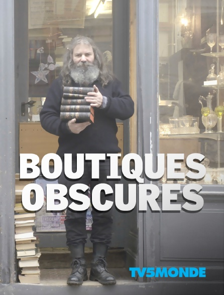 TV5MONDE - Boutiques obscures