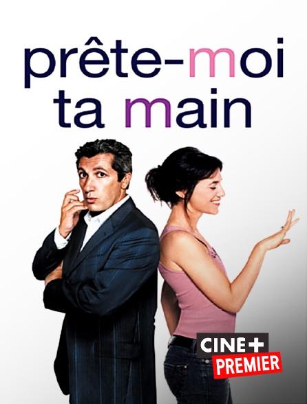 Ciné+ Premier - Prête-moi ta main