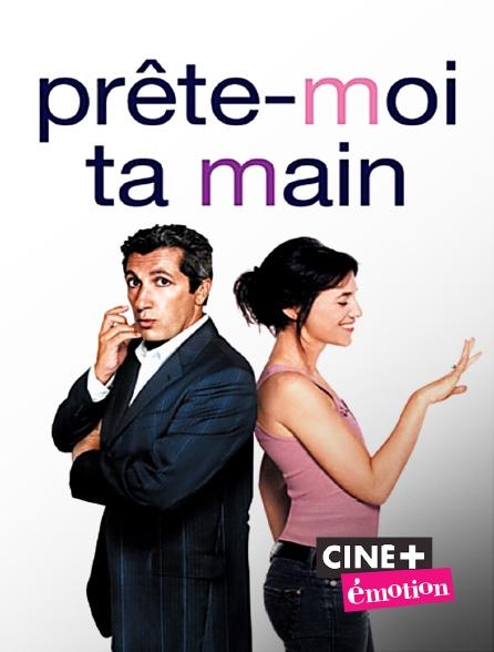 Ciné+ Emotion - Prête-moi ta main