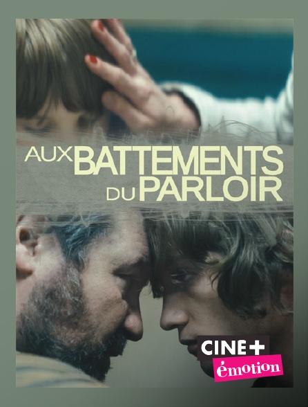 Ciné+ Emotion - Aux battements du parloir