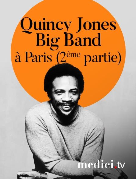 Medici - Quincy Jones Big Band en concert à Paris (2ème partie)