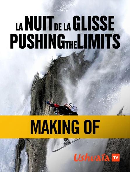 Ushuaïa TV - Pushing the Limits : Making Of