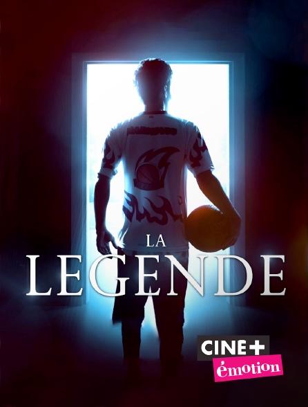 Ciné+ Emotion - La légende
