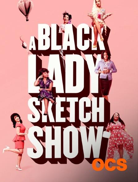 OCS - A Black Lady Sketch Show