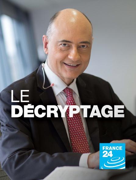 France 24 - Le décryptage