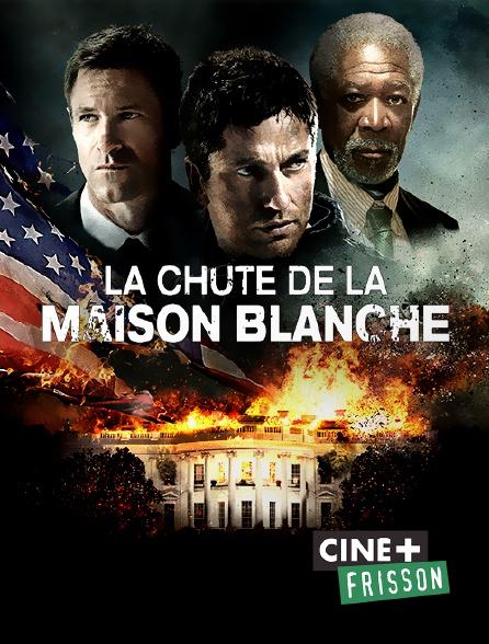 Ciné+ Frisson - La chute de la Maison Blanche