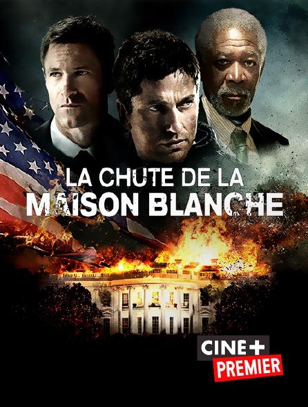Ciné+ Premier - La chute de la Maison Blanche