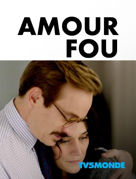 TV5MONDE - Amour fou