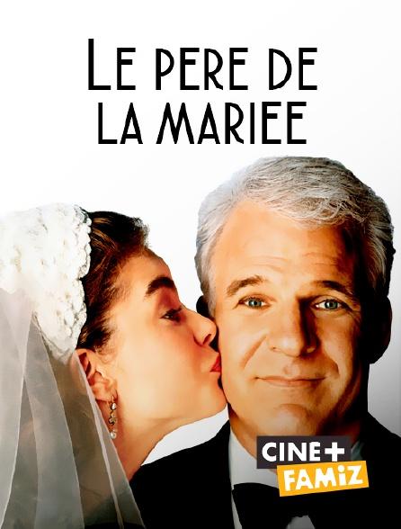 Ciné+ Famiz - Le père de la mariée