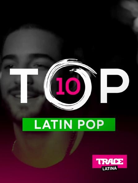 Trace Latina - Top 10 Latin Pop