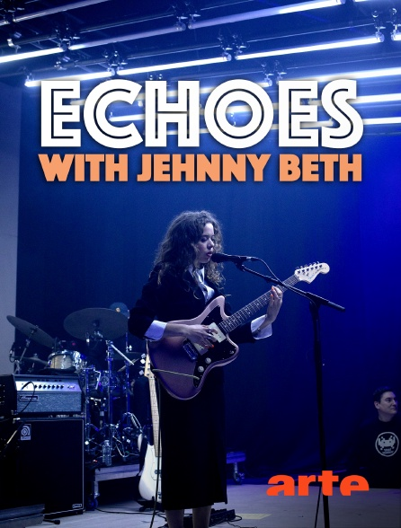 Arte - Echoes with Jehnny Beth