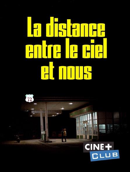 Ciné+ Club - La distance entre le ciel et nous
