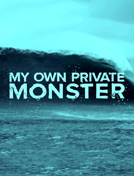 My Own Private Monster