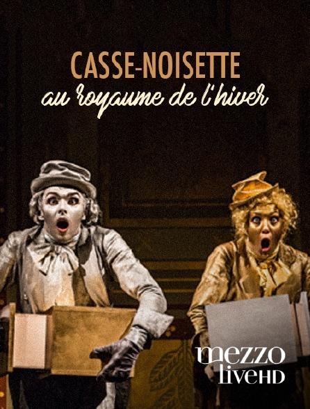 Mezzo Live HD - Casse-Noisette au royaume de l'hiver