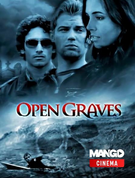 MANGO Cinéma - Open Graves