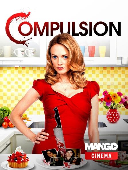 MANGO Cinéma - Compulsion