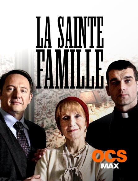 OCS Max - La sainte famille