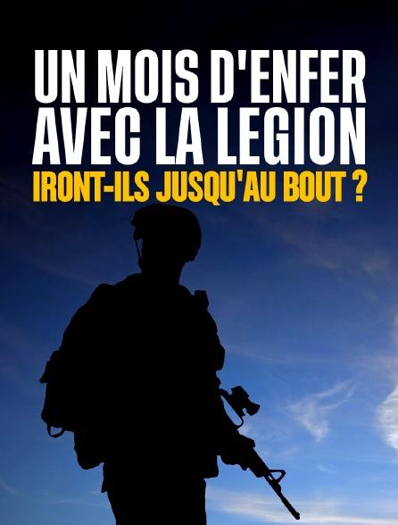 Un mois d'enfer avec la Légion : iront-ils jusqu'au bout ?