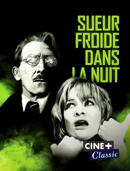 Ciné+ Classic - Sueur froide dans la nuit