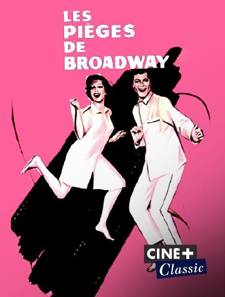 Ciné+ Classic - Les pièges de Broadway
