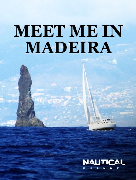 Nautical Channel - Meet me in Madeira