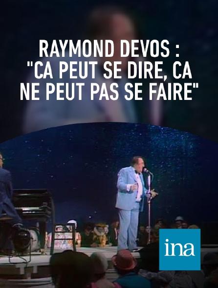 """INA - Raymond Devos : """"Ca peut se dire, ça ne peut pas se faire"""""""