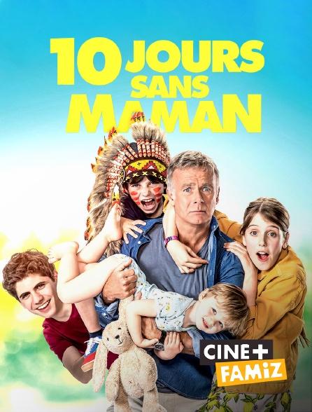 Ciné+ Famiz - 10 jours sans maman