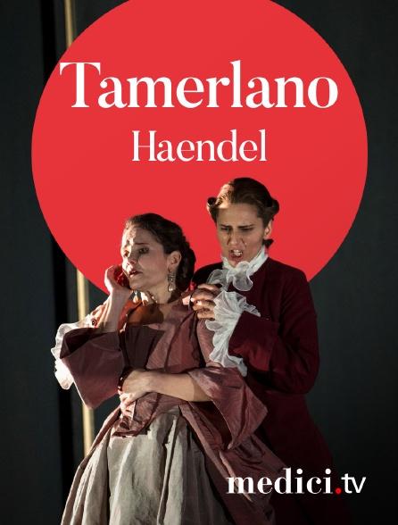 Medici - Haendel, Tamerlano - Pierre Audi, Christophe Rousset - Sophie Karthäuser, Les Talens Lyriques - Théâtre de la Monnaie, Brussels