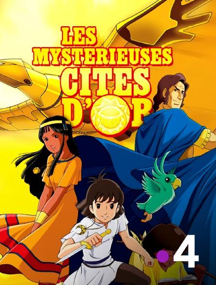 France 4 - Les mystérieuses cités d'Or