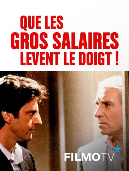 FilmoTV - Que les gros salaires lèvent le doigt !