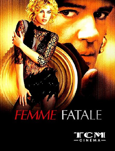 TCM Cinéma - Femme fatale