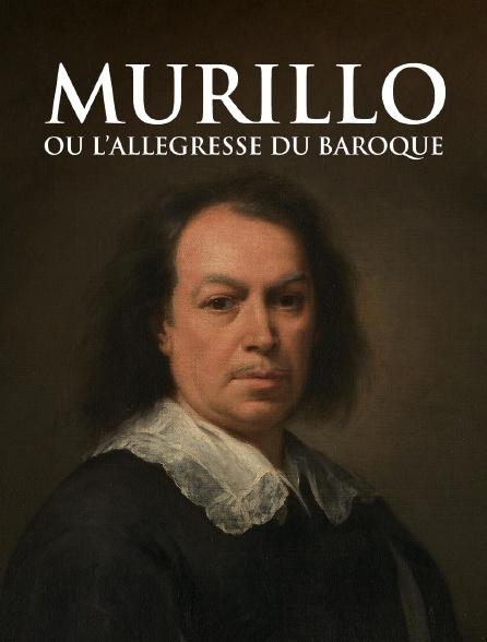 Murillo ou l'allégresse du baroque