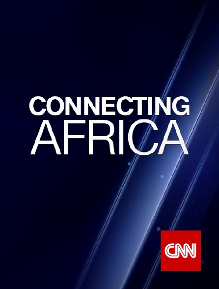 CNN - Connecting Africa