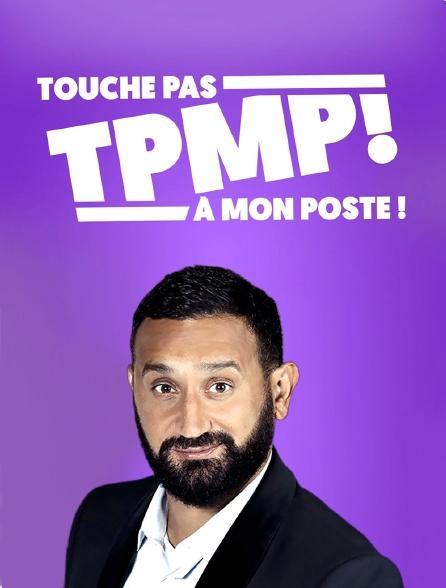 TPMP : Touche pas à mon poste !
