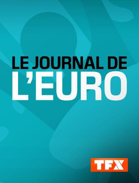 TFX - Le journal de l'euro