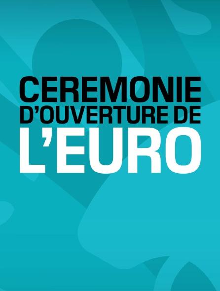Cérémonie d'ouverture de l'Euro
