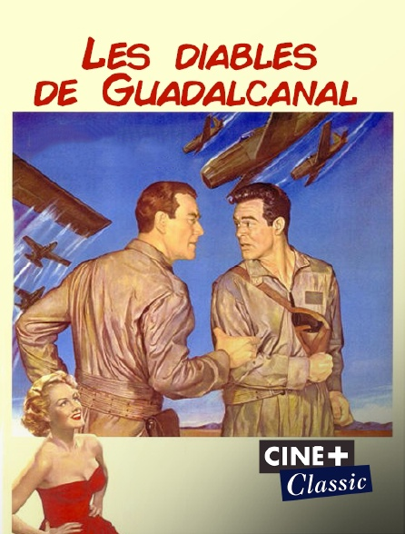 Ciné+ Classic - Les diables de Guadalcanal