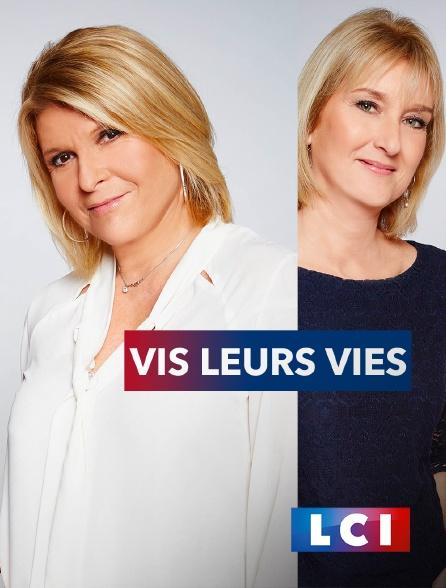 LCI - La Chaîne Info - Vis leurs vies