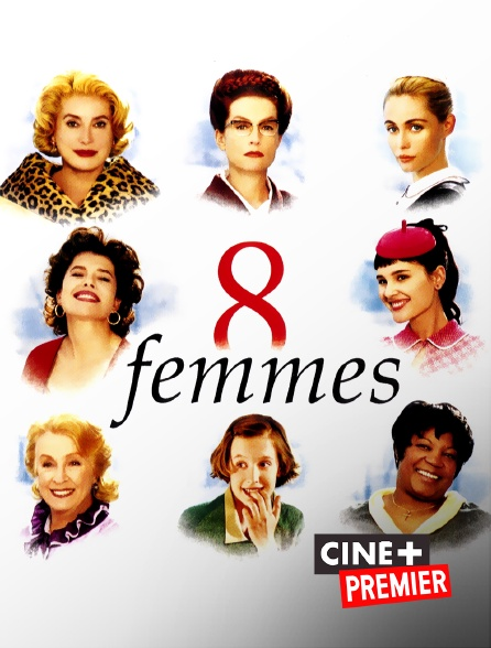 Ciné+ Premier - 8 femmes
