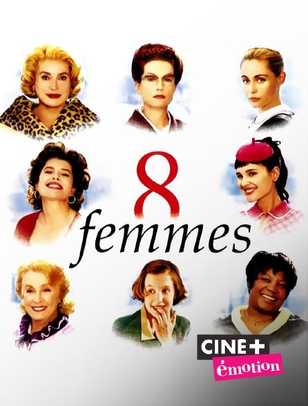 Ciné+ Emotion - 8 femmes