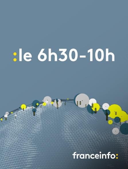 franceinfo: - Le 6h30-10h